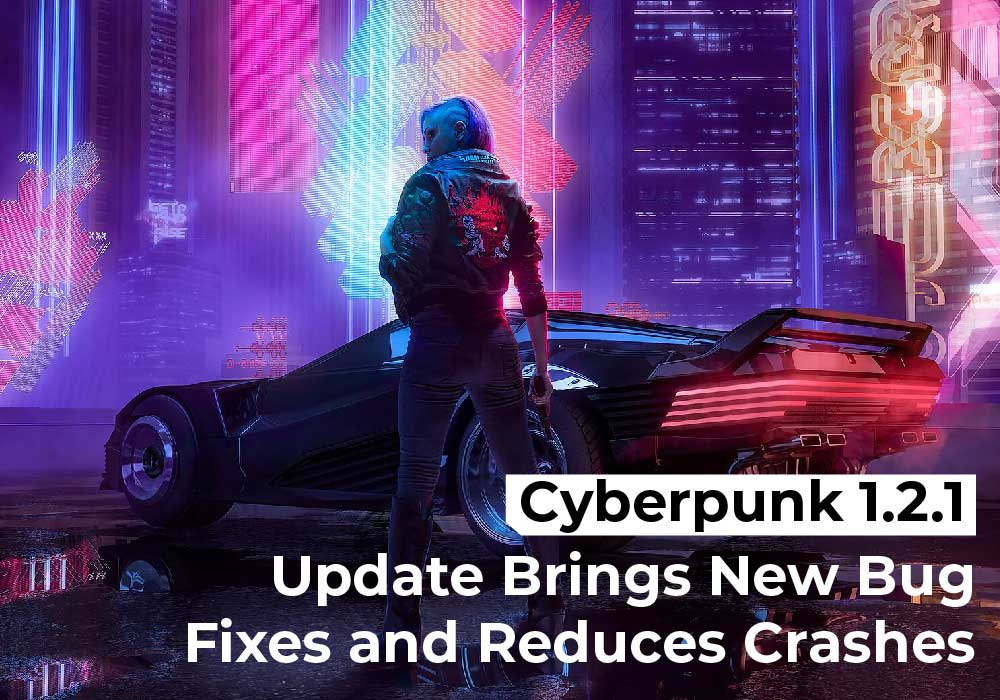 Cyberpunk 1.2.1 Update Brings New Bug Fixes and Reduces Crashes