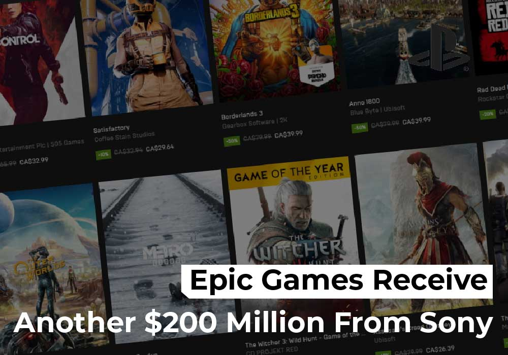 Epic Games Receive Another $200 Million From Sony