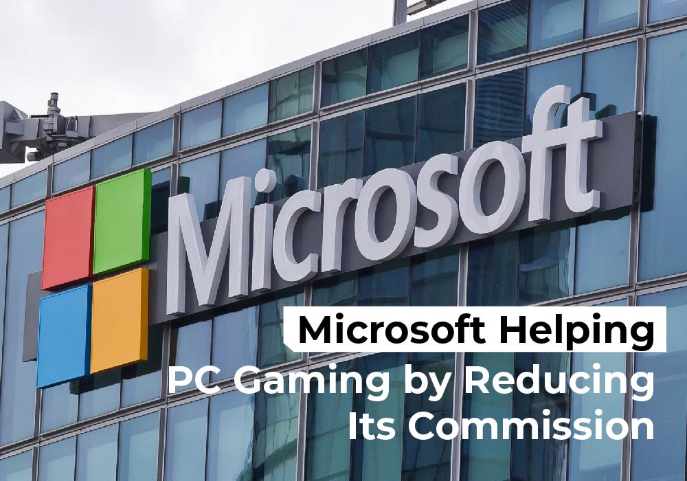 Microsoft Helping PC Gaming by Reducing Its Commission