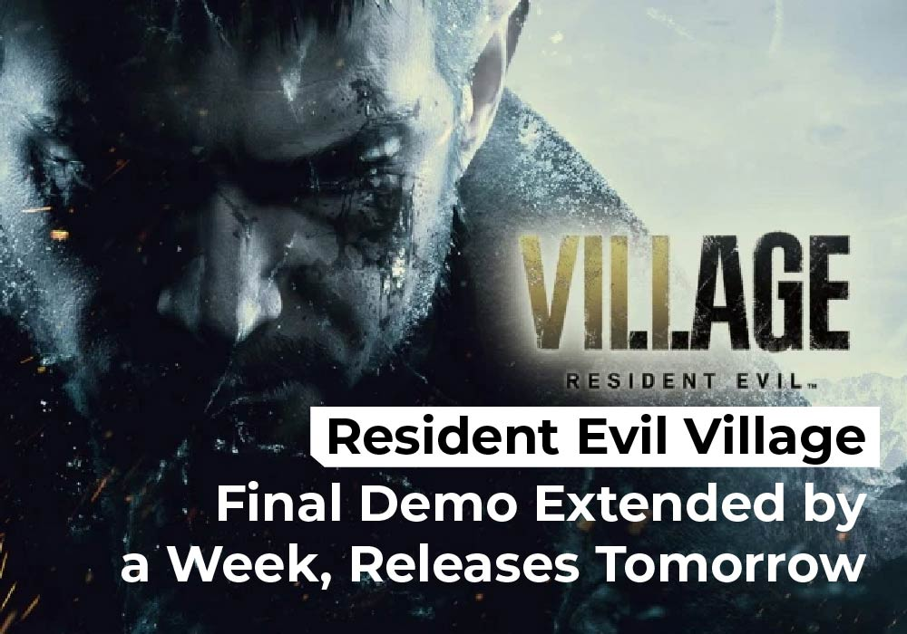 Resident Evil Village Final Demo Extended by a Week, Releases Tomorrow