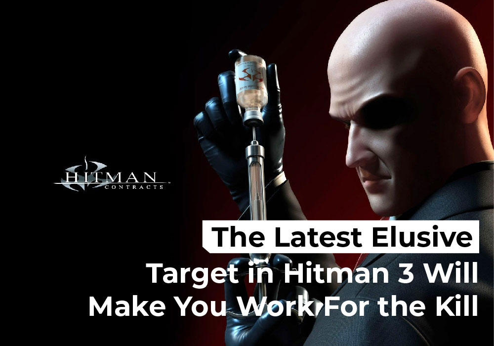 The Latest Elusive Target in Hitman 3 Will Make You Work For the Kill