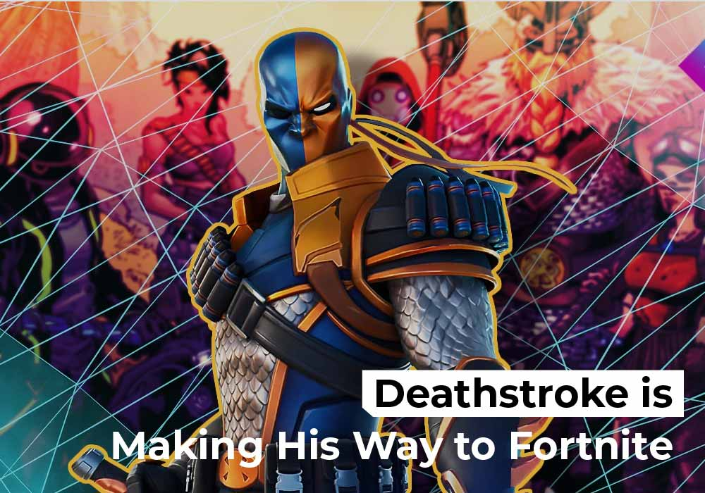 Deathstroke is Making His Way to Fortnite