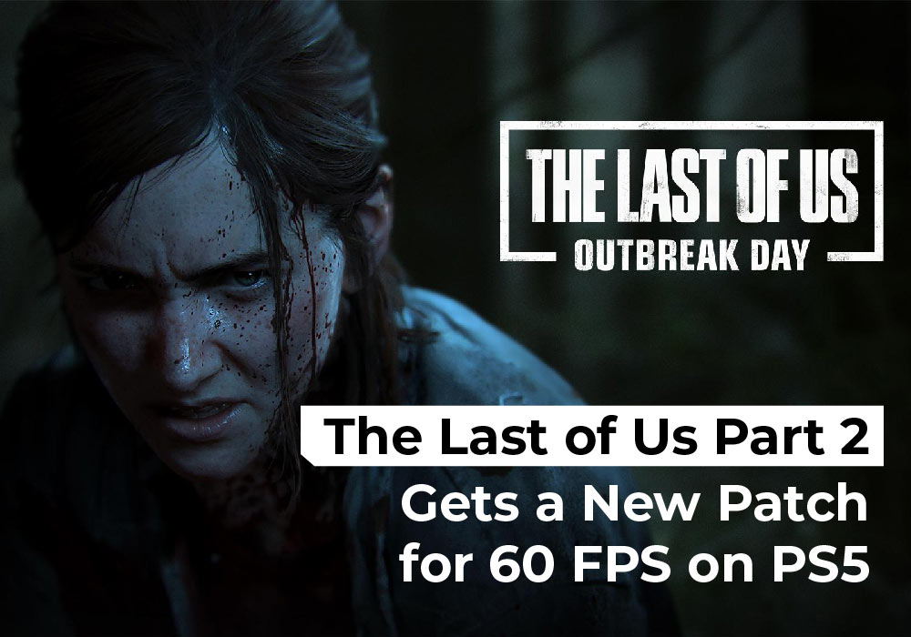The Last of Us Part 2 Gets a New Patch for 60 FPS on PS5