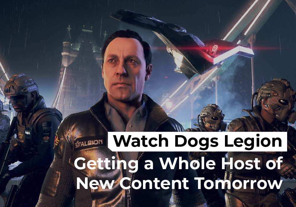 Watch Dogs Legion Getting a Whole Host of New Content Tomorrow