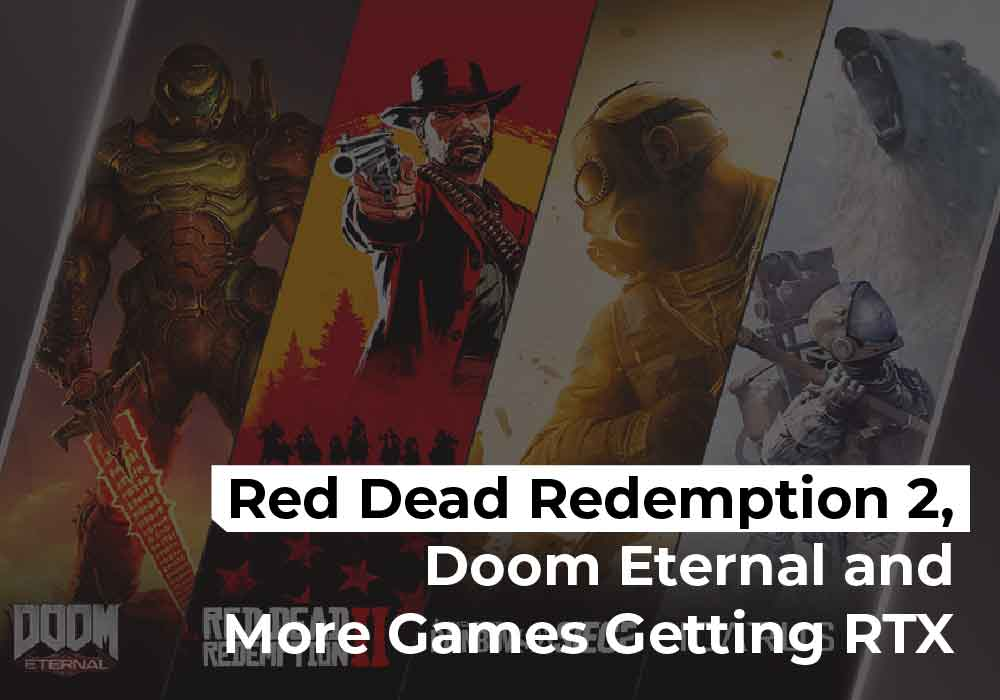 Red Dead Redemption 2, Doom Eternal and More Games Getting RTX-01