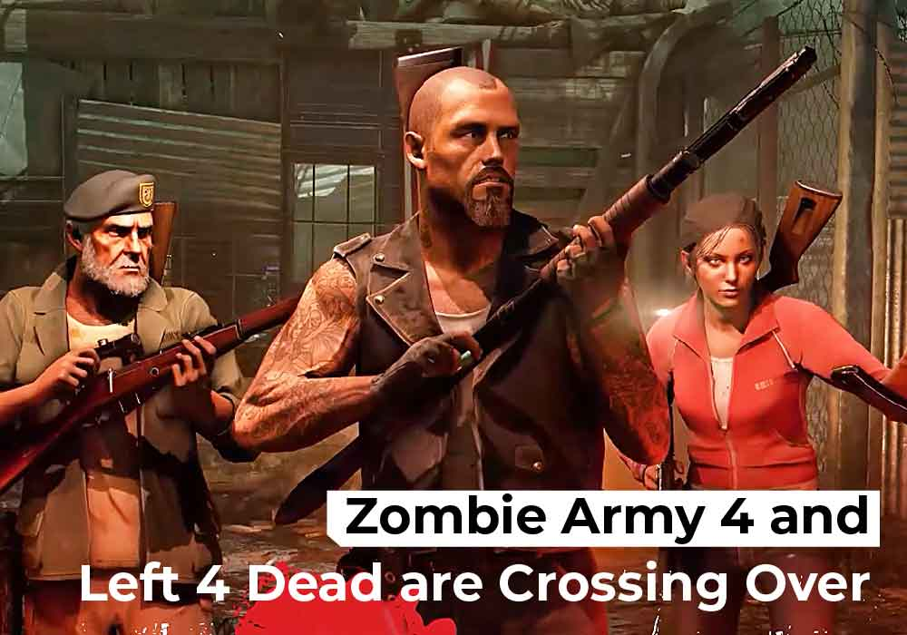 Zombie Army 4 and Left 4 Dead are Crossing Over-01
